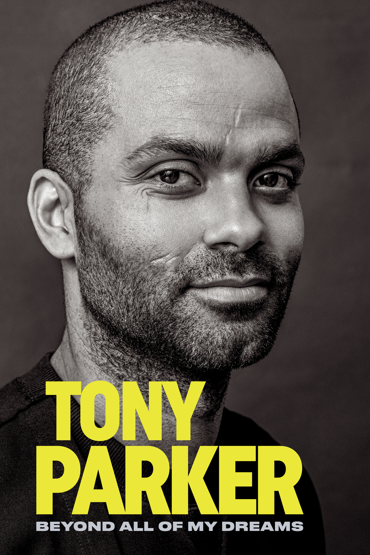 Тони Паркер: За гранью всех моих мечтаний