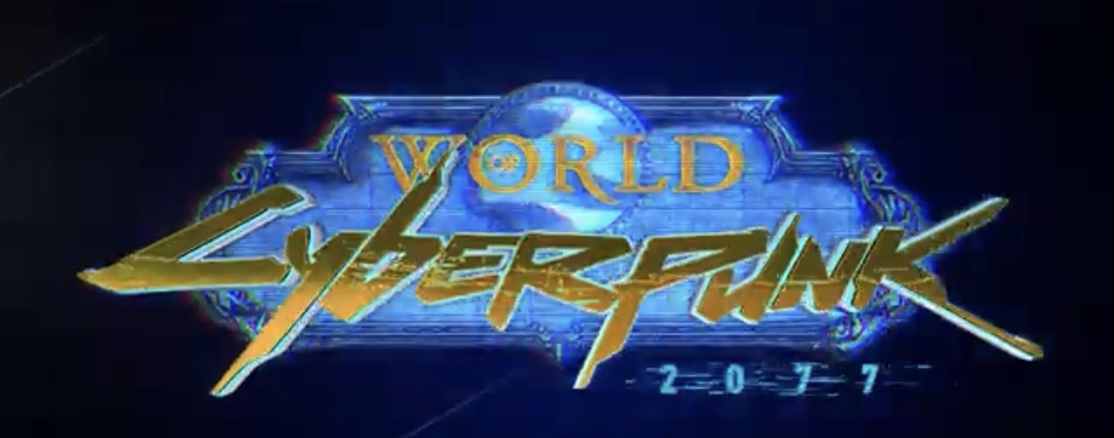 Cyberpunk 2077, World of Warcraft